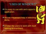 uses of windows