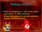 working with dos