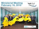 ministerial meeting february 16 2010