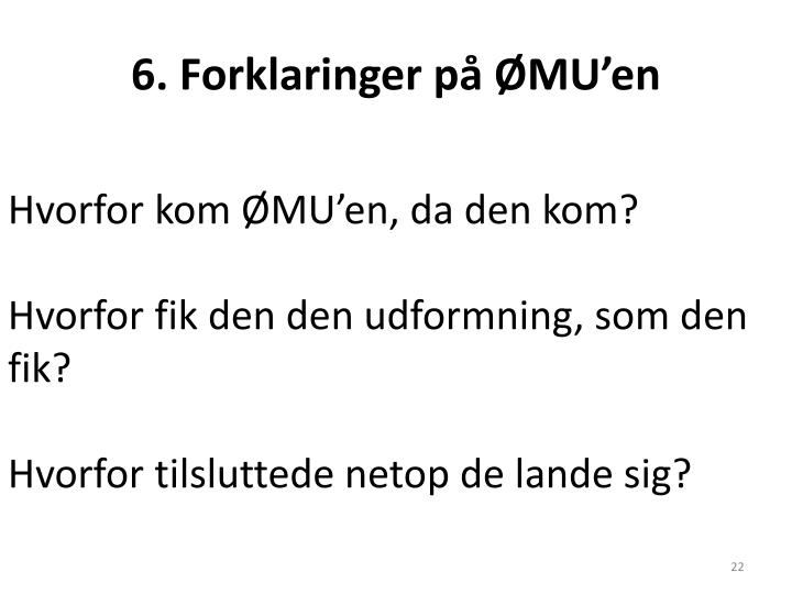 6. Forklaringer på ØMU'en