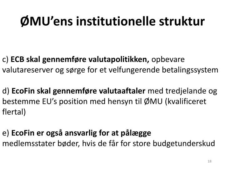 ØMU'ens institutionelle struktur
