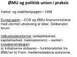 mu og politisk union i praksis