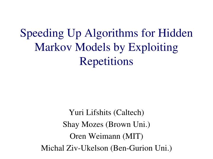 speeding up algorithms for hidden markov models by exploiting repetitions n.