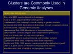 clusters are commonly used in genomic analyses