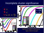 incomplete cluster significance