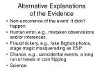 alternative explanations of the evidence