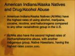 american indians alaska natives and drug alcohol abuse