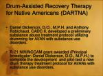 drum assisted recovery therapy for native americans dartna