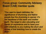 focus group community advisory board cab member quote
