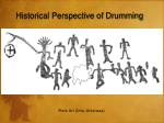 historical perspective of drumming