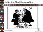 it s not just about demographics