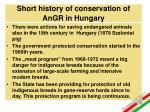 s hort history of conservation of angr in hungary