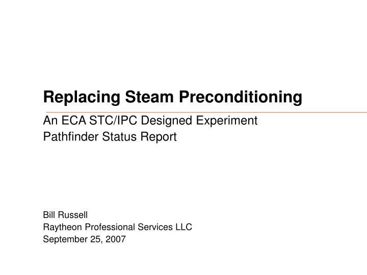 replacing steam preconditioning n.