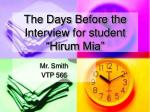 the days before the interview for student hirum mia