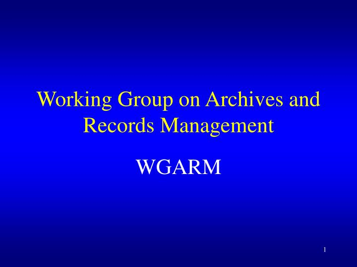 working group on archives and records management n.