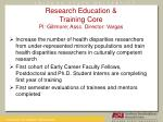 research education training core pi gillmore assc director vargas