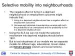 selective mobility into neighbourhoods