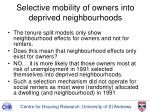 selective mobility of owners into deprived neighbourhoods