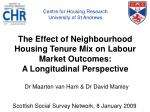 the effect of neighbourhood housing tenure mix on labour market outcomes a longitudinal perspective