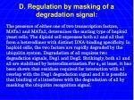 d regulation by masking of a degradation signal