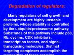 degradation of regulators