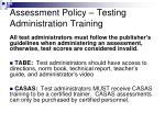assessment policy testing administration training