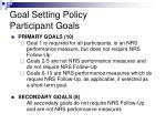 goal setting policy participant goals