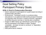 goal setting policy participant primary goals10
