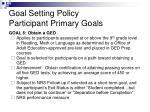 goal setting policy participant primary goals8