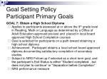 goal setting policy participant primary goals9