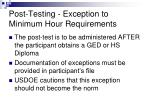 post testing exception to minimum hour requirements1