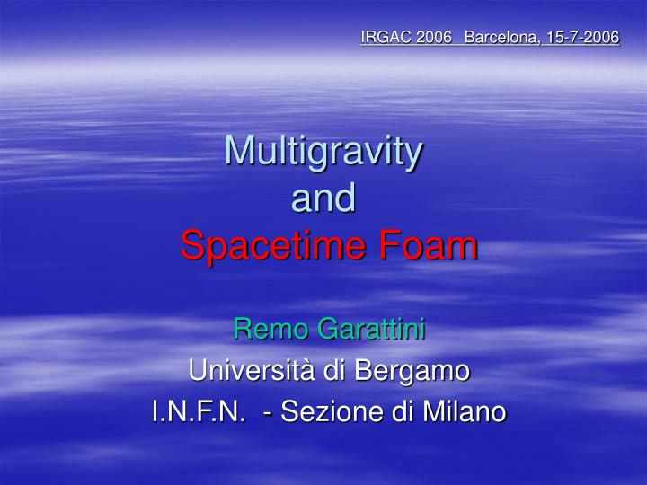 multigravity and spacetime foam n.