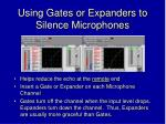 using gates or expanders to silence microphones