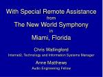 with special remote assistance from the new world symphony in miami florida
