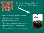 key reforms require changes to funding from ftes to success