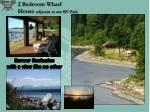 2 bedroom wharf house adjacent to our rv park