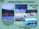 salt water fishing or sea kayaking
