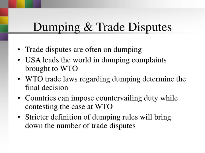 dumping subsidy and trade disputes essay This book analyzes wto panel and appellate body reports with respect to the four commercial defence agreements: the anti-dumping agreement, the agreement on subsidies and countervailing measures, the safeguards agreement and the agreement on textiles and clothing.