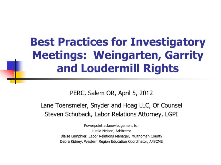 best practices for investigatory meetings weingarten garrity and loudermill rights n.