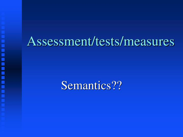 assessment tests measures n.