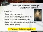 principle of least knowledge aka law of demeter1