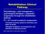 rehabilitation clinical pathway
