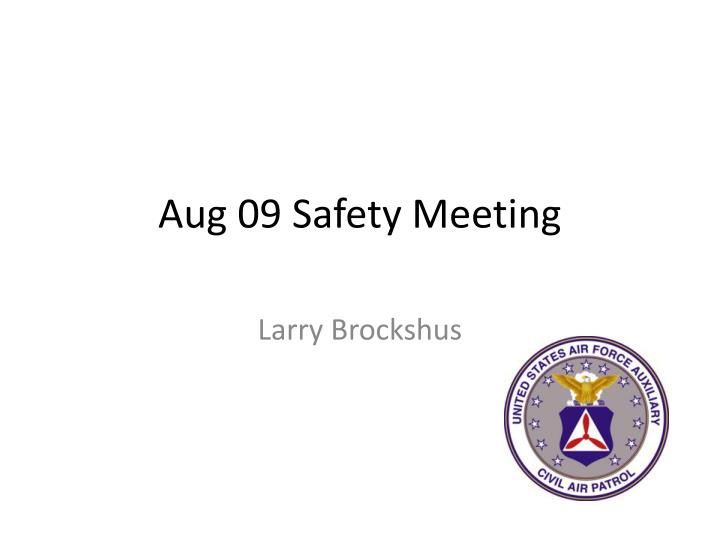 aug 09 safety meeting n.