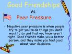 good friendships vs peer pressure