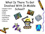 what is there to get involved with in middle school