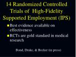 14 randomized controlled trials of high fidelity supported employment ips