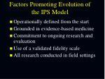 factors promoting evolution of the ips model