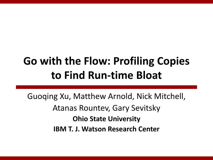 go with the flow profiling copies to find run time bloat n.