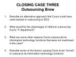 closing case three outsourcing brew