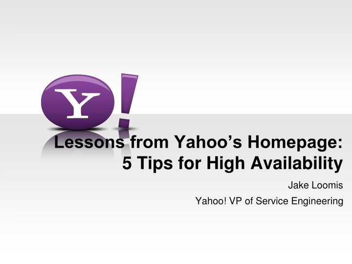 lessons from yahoo s homepage 5 tips for high availability n.